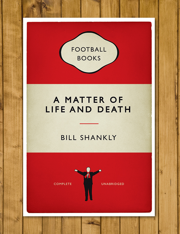 Football Book Cover Art - Bill Shankly Liverpool - Matter of Life and Death - A3