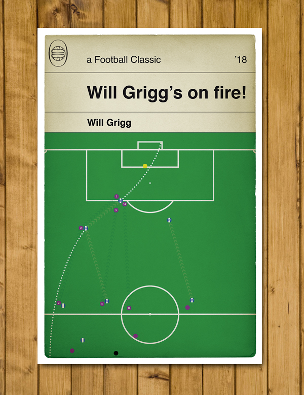 Wigan Athletic 1 Man City 0 - FA Cup 2018 - Will Grigg Goal Poster - A3