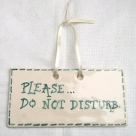 Do Not Disturb Sign - Ceramic Sign - Pottery Sign