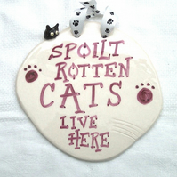 Spoilt Rotten Cats Plaque - Ceramic Plaque - Pottery Plaque - Cats Plaque
