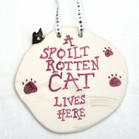 Spoilt Rotten Cat Plaque - Ceramic Plaque - Pottery Plaque - Cat Plaque