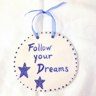 Follow Your Dreams Blue Ceramic Pottery Wall Hanging