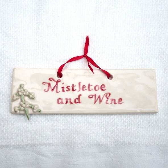 Mistletoe and Wine Tile - Christmas Decor - Pottery Decor - Ceramic Decor
