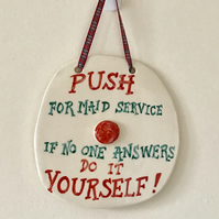 Maid Service Wall Plaque - Ceramic Plaque - Pottery Plaque - Funny Plaque