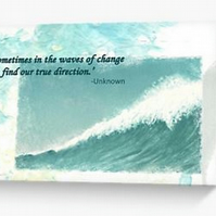 Blank art card inspirational quote words of wisdom waves of change