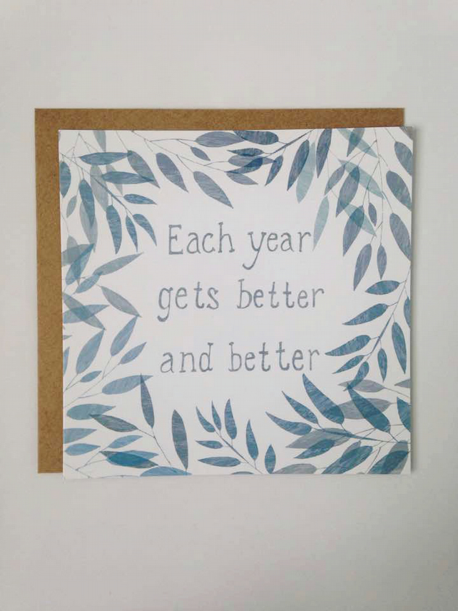 Each Year Gets Better- Square Card