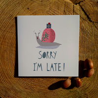 'Sorry I'm Late' Square card