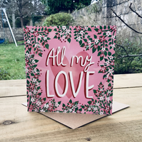 All My Love- square card for Valentines, anniversary, wedding