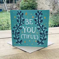 Be You Tiful- Square Card