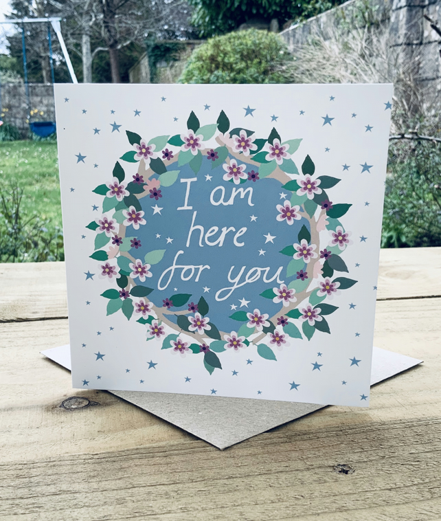 Greetings card (blank inside) 'I Am Here' for sympathy, comfort, friends,illness