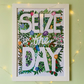 Seize the Day A2 poster