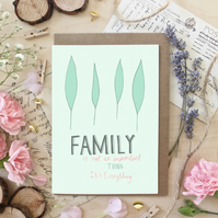 Family Is Everything Greeting Card