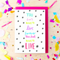 Live Forever Quote Greeting Card