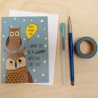 I want to be a wise owl like you Fathers day card