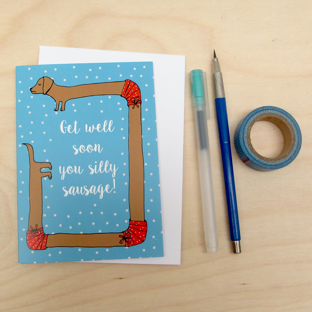 Get well soon you silly sausage greetings card