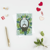 I Sloth you Greetings card. Perfect for your loved one