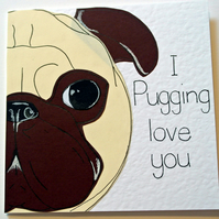 Valentine Pug Handmade Greeting card - Cute Valentines card - I love you card