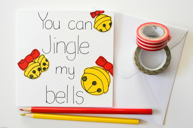 "Funny, cheeky Christams card, ""You can Jingle my bells"" naughty Xmas card"