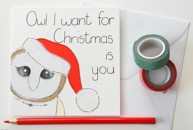 Funny handmade owl Christmas card, Owl I want for Christmas is you