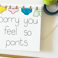 Get well soon greeting card, Sorry you feel so pants, Bad day card