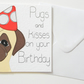 Pug birthday card, Pugs and kisses on your birthday greeting card