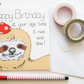 Sloth Birthday card, Funny Sloth card, Funny Birthday card, Cute animal card