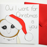 Funny handmade owl Christmas card, Owl I want for Christmas is you, Xmas card