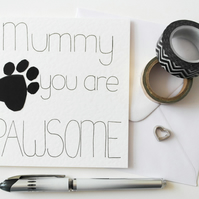 Mummy you are PAWSOME Mother's Day card, From the pet birthday card