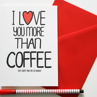 I Love You More Than Coffee But Don't Ask Me To Choose Birthday, Love card