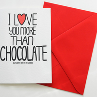 I Love You More Than Chocolate But Don't Ask Me To Choose Anniversary, Love card