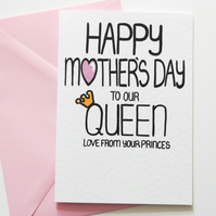 Happy Mother's Day to our Queen Love From Your Princes Mother's Day Card