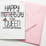 Happy Mother's Day to our Queen Love From Your Princesses Mother's Day Card