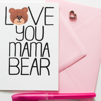 Love You Mama Bear Mother's Day Card, Cute Birthday card for Mum