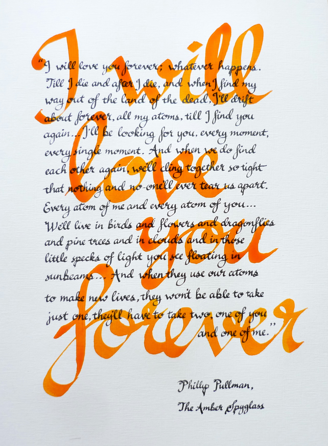 "I will love you forever - Philip Pullman quote in calligraphy, 10"" x 14"""