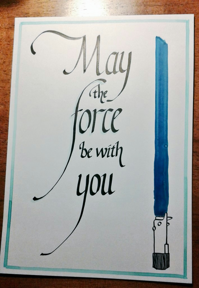 May the Force be With You: hand-written Star Wars quote in calligraphy, a4