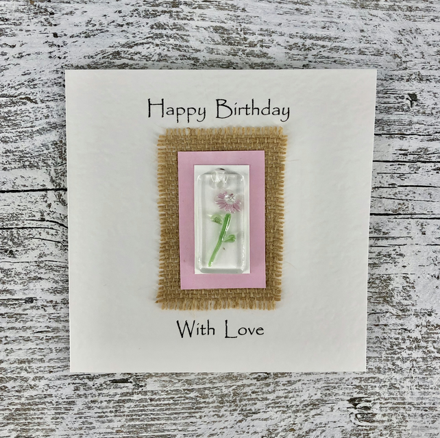 Birthday Card with Detachable Fused Glass Flower Light Catcher or Bookmark