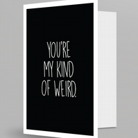 "Funny Valentine Card ""Your my kind of weird"" Valentines Card"