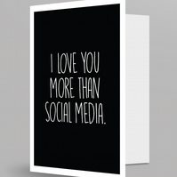 "Funny Valentine Card ""I love you more than Social Media"" Valentines Card"