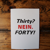 Thirty Nein Forty fortieth 40 letterpress birthday card