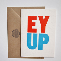 EY UP letterpress card (blank inside)
