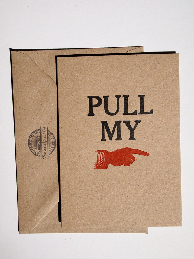 Humorous letterpress greetings card Pull My Finger