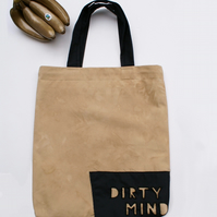 DIRTY MIND tote bag - tea dyed large cotton bag
