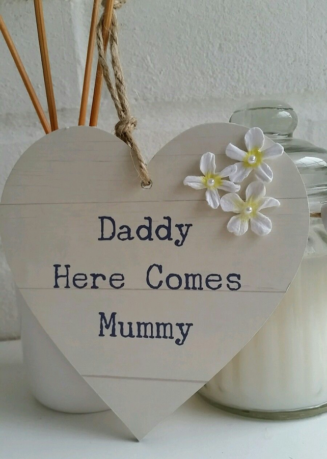 Daddy here comes Mummy wooden heart plaque