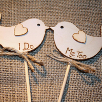 I Do - MeToo,  Bird Cake Topper, wedding cake topper, rustic cake topper