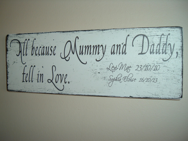 All because mummy daddy fell in love personalised sign plaque