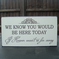 shabby chic vintage we know you would be here today sign plaque