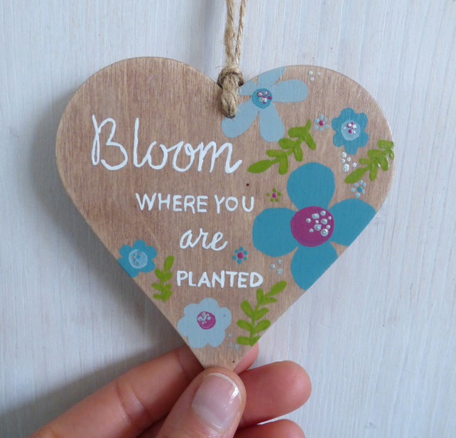 'Bloom Where You Are Planted' Hand Painted Wooden Hanging Heart