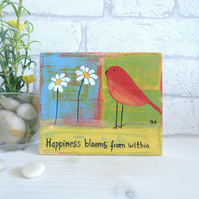 Happiness Blooms From Within, Original Acrylic Bird Painting, Wooden block  Art