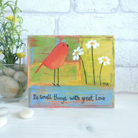 Do Small Things With Great Love, Original Acrylic  Painting, Wooden block Art