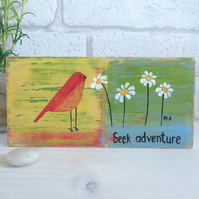 Seek Adventure,  Original Acrylic Bird Painting, Small Wooden block Art
